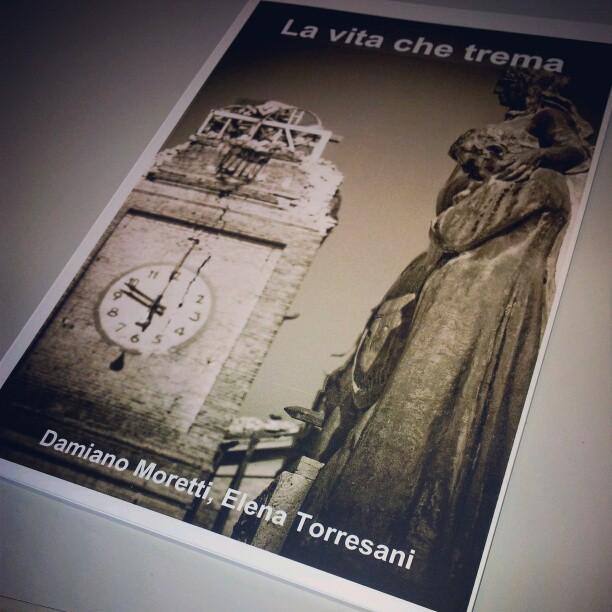 La vita che trema - Damiano Moretti Elena Torresani